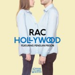RAC - Hollywood feat. Penguin Prison (Clip)