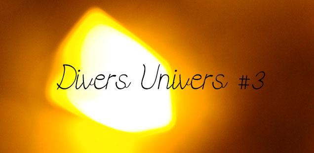 Divers Univers #3
