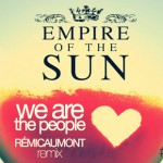 Empire Of The Sun - We Are The People, le dernier remix de Rémi Caumont