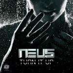 NEUS - Turn It Up