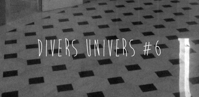 Divers Univers #6