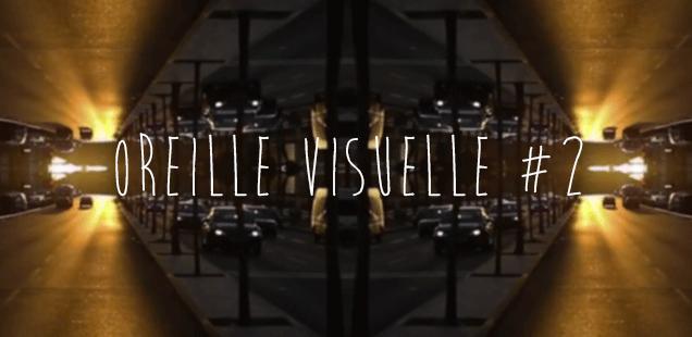 Oreille Visuelle #2