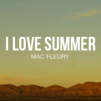Mac Fleury - I Love Summer with Oreille Musicale